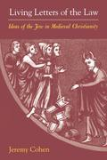 Living Letters of the Law: Ideas of the Jew in Medieval Christianity