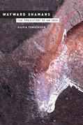 Wayward Shamans: The Prehistory of an Idea