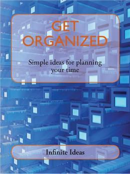 Get Organized: Simple ideas for planning your time