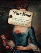 Face Value: The Consumer Revolution and the Colonizing of America