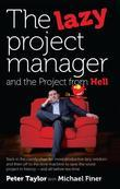 The Lazy Project Manager and the Project From Hell: Back in the comfy chair for more productive lazy wisdom and then off to the time machine to save t