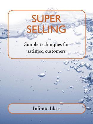 Super Selling: Simple Techniques for Satisfied Customers