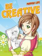 Be Creative (Manga Life)