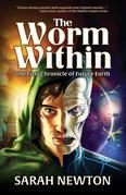 The Worm Within: The First Chronicle of Future Earth