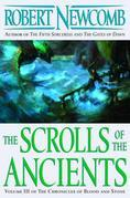 The Scrolls of the Ancients: Volume III of the Chronicles of Blood and Stone
