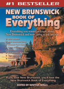 New Brunswick Book of Everything: Everything You Wanted to Know About New Brunswick and Were Going to Ask Anyway