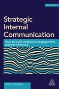 Strategic Internal Communication: How to Build Employee Engagement and Performance