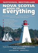 John MacIntyre - Nova Scotia Book of Everything: Everything You Wanted to Know About Nova Scotia and Were Going to Ask Anyway