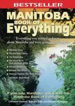 Christine Hanlon - Manitoba Book of Everything: Everything You Wanted to Know About Manitoba and Were Going to Ask Anyway