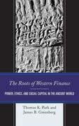 The Roots of Western Finance: Power, Ethics, and Social Capital in the Ancient World