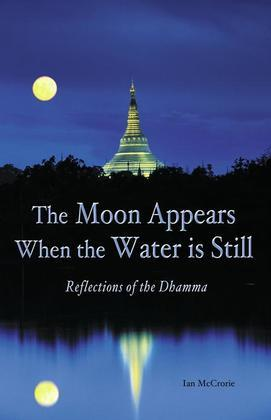 The Moon Appears When the Water Is Still: Reflections of the Dhamma