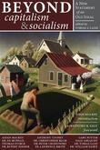 Beyond Capitalism &amp; Socialism: A New Statement of an Old Ideal