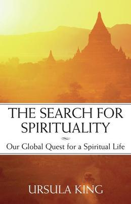 The Search for Spirituality: Our Global Quest for a Spiritual Life