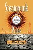 Steampunk Prime: A Vintage Steampunk Reader