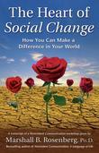 The Heart of Social Change: How to Make a Difference in Your World