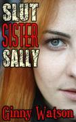 Slut Sister Sally