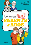 Le guide des super parents d'ados