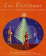 Las Christmas: Favorite Latino Authors Share Their Holiday Memories