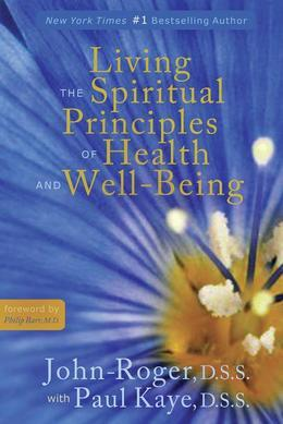 Living the Spiritual Principles of Health and Well-Being