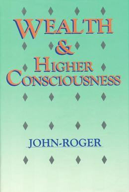 Wealth & Higher Consciousness