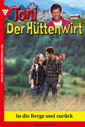 Toni der Hüttenwirt 150 - Heimatroman