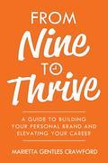 From Nine to Thrive