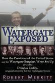 Watergate Exposed: A Confidential Informant Reveals How the President of the United States and the Watergate Burglars Were Set-Up. by Rob