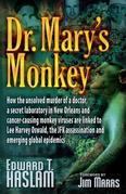 Dr. Mary's Monkey: How the Unsolved Murder of a Doctor, a Secret Laboratory in New Orleans and Cancer-Causing Monkey