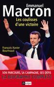 Emmanuel Macron, les coulisses d'une victoire: Son parcours, sa campagne, ses défis