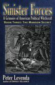 Sinister Forces¿The Manson Secret: A Grimoire of American Political Witchcraft