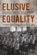 Elusive Equality: Desegregation and Resegregation in Norfolk's Public Schools