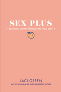Sex Plus: Learning, Loving, and Enjoying Your Body