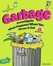 Garbage: Investigate What Happens When You Throw It Out with 25 Projects