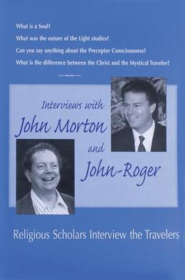 Interviews with John Morton & John-Roger: Religious Scholars Interview the Travelers