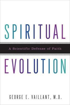 Spiritual Evolution: A Scientific Defense of Faith