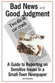 Bad News and Good Judgment: A Guide to Reporting on Sensitive Issues in a Small-Town Newspaper