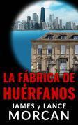 La Fábrica De Huérfanos