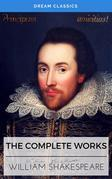 The Complete Works of William Shakespeare (Dream Classics)