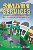 Smart Services: Competitive Information Strategies, Solutions, and Success Stories for Service Businesses