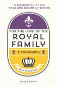 For the Love of the Royal Family: A Companion