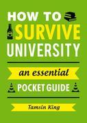 How to Survive University: An Essential Pocket Guide