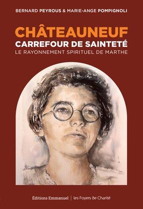 Châteauneuf, Carrefour de sainteté