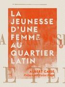 La Jeunesse d'une femme au quartier latin