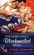 The Desert King's Blackmailed Bride (Mills & Boon Modern) (Brides for the Taking, Book 1)