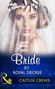 Bride By Royal Decree (Mills & Boon Modern) (Wedlocked!, Book 83)