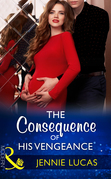 The Consequence Of His Vengeance (Mills & Boon Modern) (One Night With Consequences, Book 28)