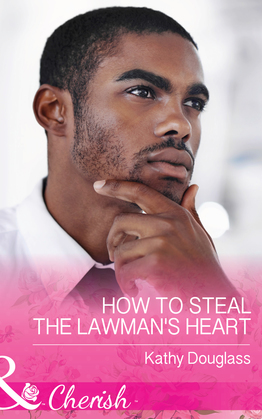 How To Steal The Lawman's Heart (Mills & Boon Cherish) (Sweet Briar Sweethearts, Book 1)