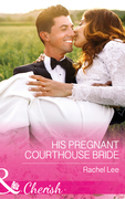 His Pregnant Courthouse Bride (Mills & Boon Cherish) (Conard County: The Next Generation, Book 33)