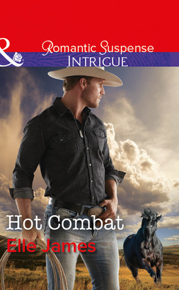 Hot Combat (Mills & Boon Intrigue) (Ballistic Cowboys, Book 1)
