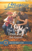 The Doctor's Texas Baby (Mills & Boon Love Inspired) (Lone Star Cowboy League: Boys Ranch, Book 5)